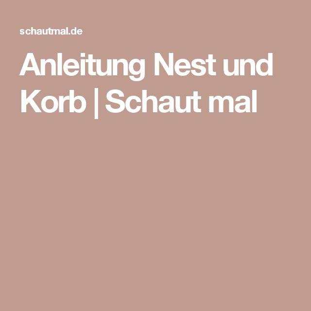 Anleitung Nest und Korb | Schaut mal