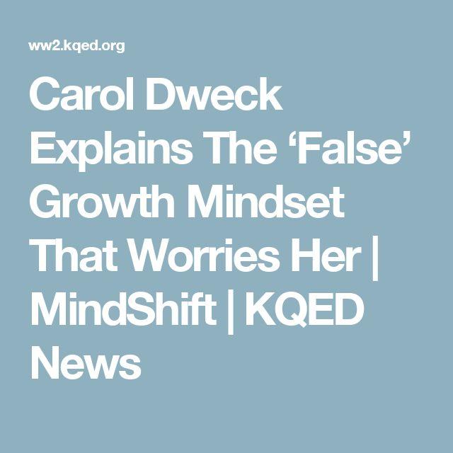 Carol Dweck Explains The 'False' Growth Mindset That Worries Her | MindShift | KQED News