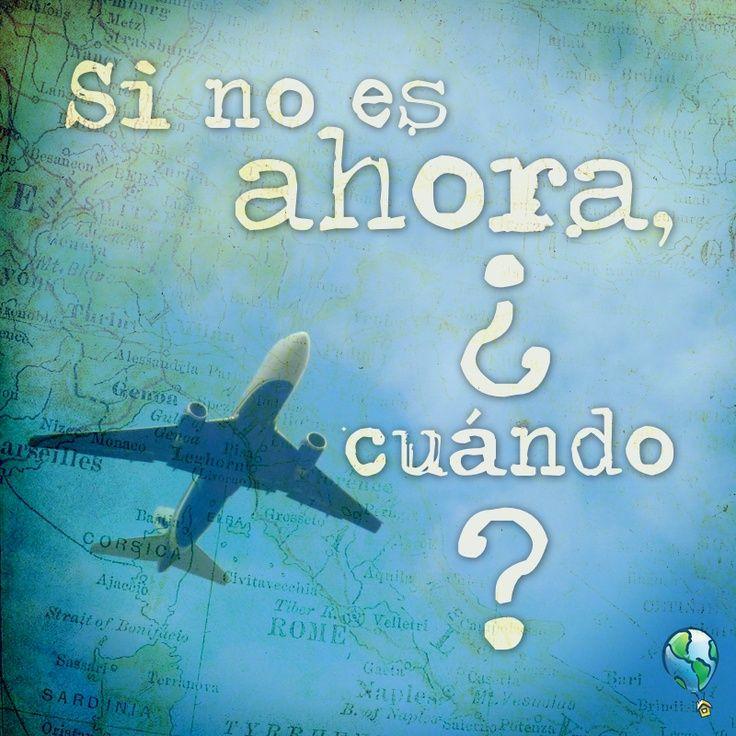 Cumple tus sueños de viajar , ¿si no es ahora cúando? :) Fulfill your travel dreams/  Realize seus sonhos de viagem
