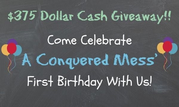 $375 Cash Giveaway for A Conquered Mess' First Birthday! - Craft Dictator