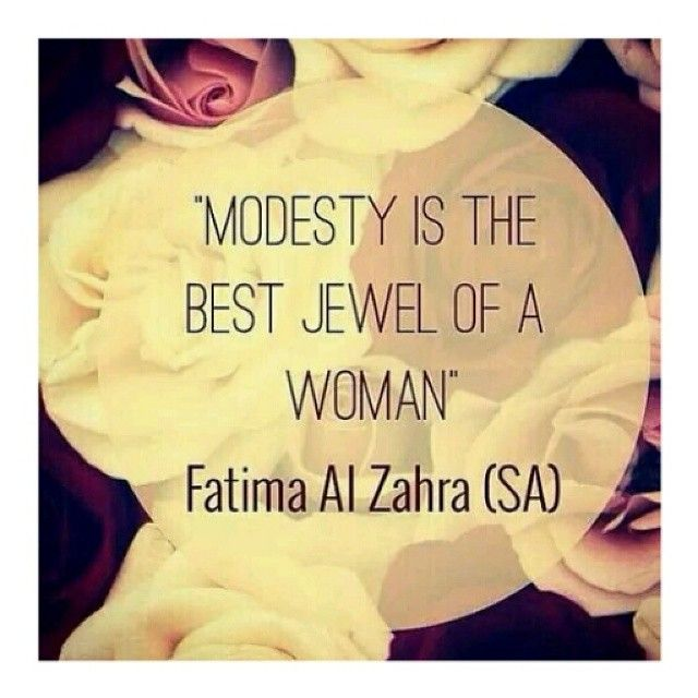 "Modesty #Islam #Fatima #Ahlulbayt | ""Once a blind man asked for permission to enter Fatima's house but she kept a veil between them. Prophet Muhammad (s) noticed Fatimah's actions and asked: Why did you keep a veil between you when he cannot see you?"" Fatimah answered : Messanger of Allah, it is true that he cannot see me , but I can see him and he can smell my fragrance.' At this, the Prophet said : ""I bear witness that you are part of me"". (Book `Fatimah the Gracious' Pg 187)"