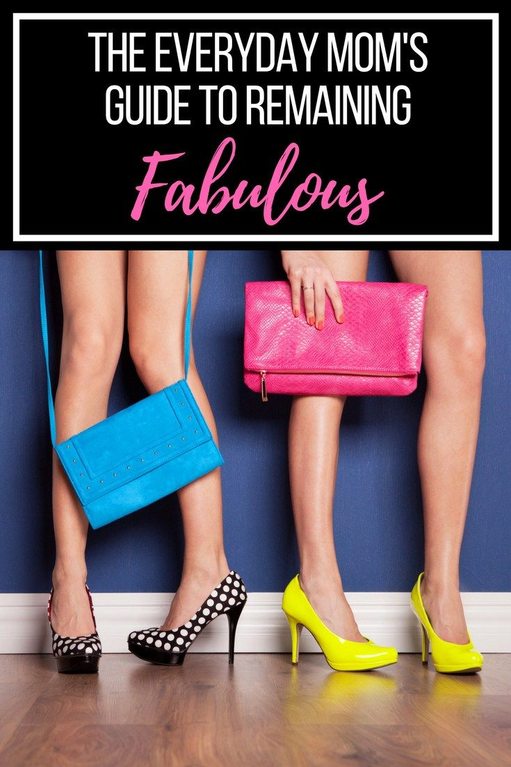 Remaining fabulous is not about looking fabulous, it's about feeling fabulous and being your best self. It is possible to be a mom and also be fabulous.