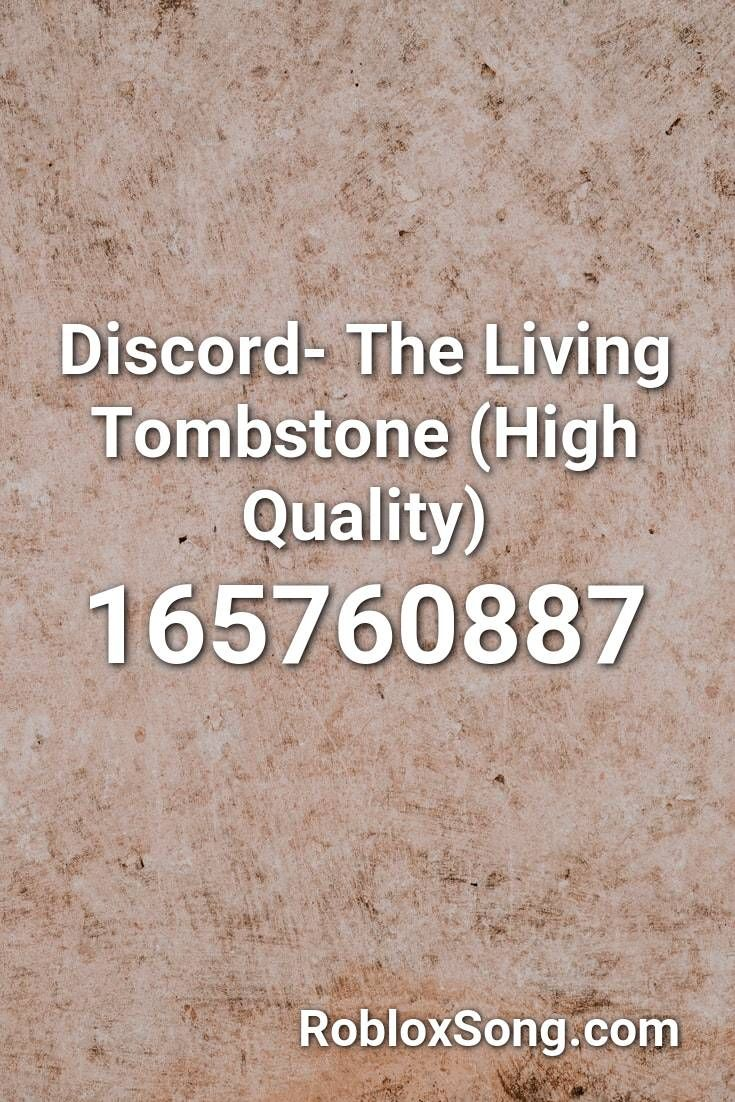 Discord The Living Tombstone High Quality Roblox Id Roblox