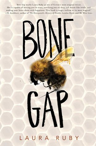 BONE GAP by Laura Ruby - Eighteen-year-old Finn, an outsider in his quiet Midwestern town, is the only witness to the abduction of town favorite Roza, but his inability to distinguish between faces makes it difficult for him to help with the investigation, and subjects him to even more ridicule and bullying.