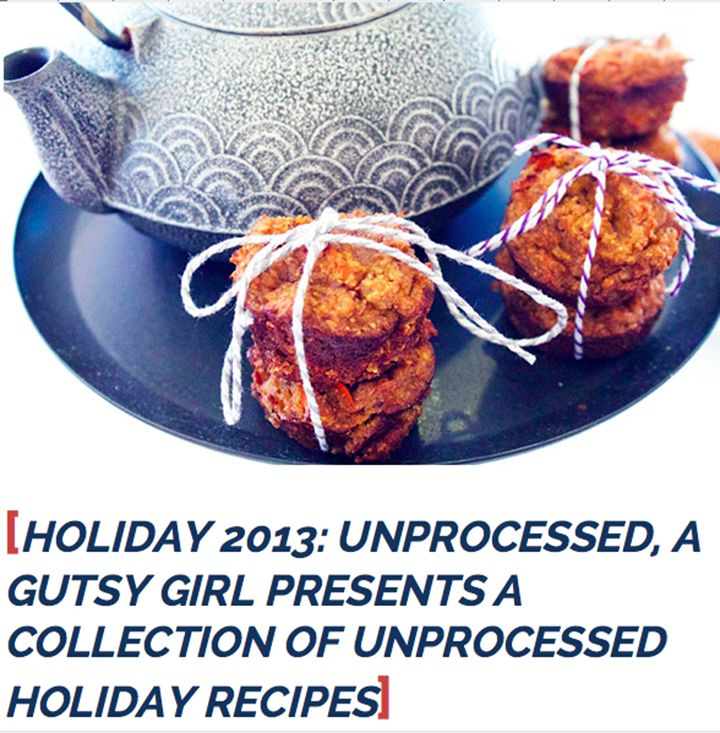 Holiday 2013: Unprocessed, A Gutsy Girl Presents a Collection of Unprocessed Holiday Recipes FREE download via www.agutsygirl.com