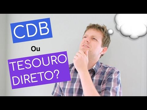 CDB ou Tesouro Direto? Aprenda a escolher o melhor investimento - YouTube
