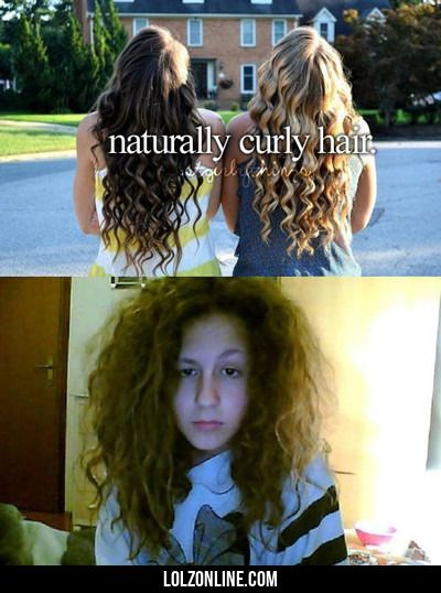 I hate that when someone thinks naturally curly hair is like that after an hour of washing my hair I look like a trashy lion