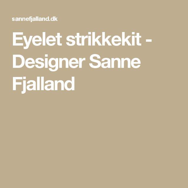 Eyelet strikkekit - Designer Sanne Fjalland