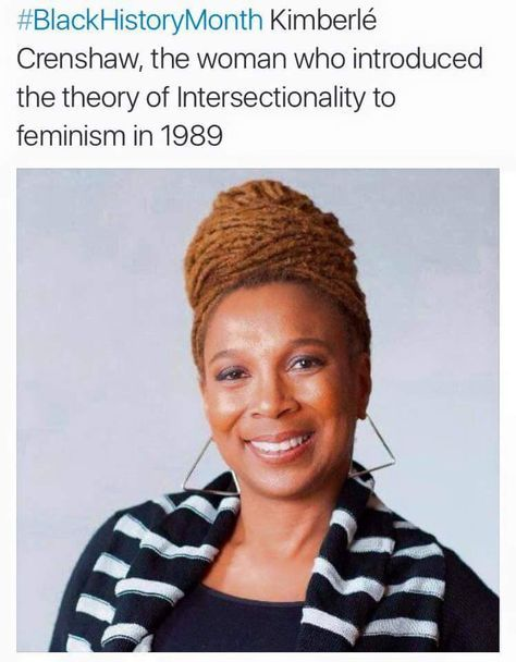 #BlackHistoryMonth Kimberle Crenshaw, the woman who introduced the theory of Intersectionality to feminism in 1989