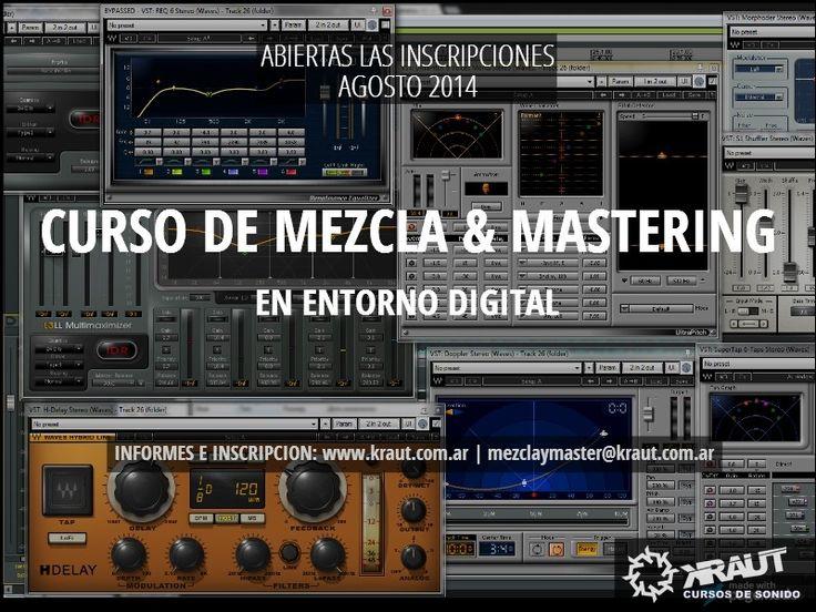 CURSO DE MEZCLA Y MASTERING EN ENTORNO DIGITAL. Inscripciones Agosto 2014