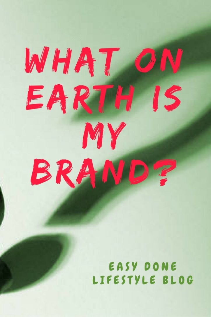 Day 8. What on earth is my brand? many people struggle with this. Find out more! http://easydone.net/what-on-earth-is-my-brand/