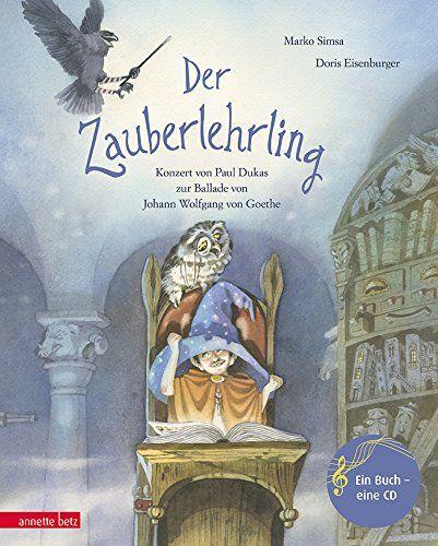 Der Zauberlehrling: Konzert von Paul Dukas zur Ballade von Johann Wolfgang von Goethe (Musikalisches Bilderbuch mit CD) von Marko Simsa http://www.amazon.de/dp/3219116515/ref=cm_sw_r_pi_dp_xgfLwb0DAESEF
