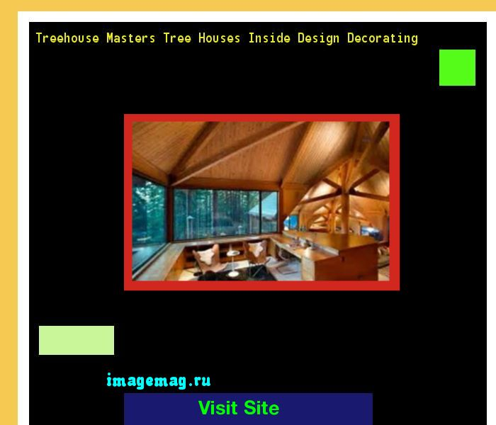 Treehouse Masters Tree Houses Inside Design Decorating 073618 - The Best Image Search