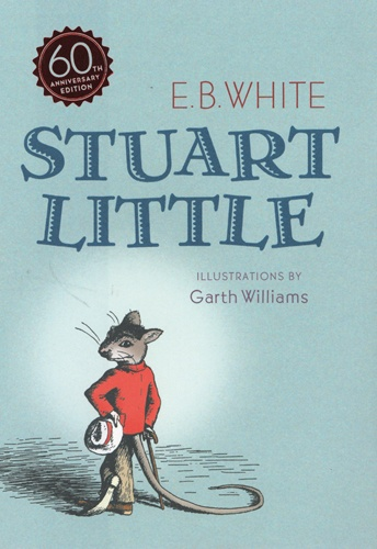 Children's Books Worth Reading as an adult Stuart Little by EB White