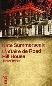Kate SUMMERSCALE, L'affaire de Road Hill House, Ed Bourgois. En 1860, au village de Road,  la famille Kent découvre un matin que le petit Saville a disparu durant la nuit. Son cadavre est rapidement retrouvé dans les toilettes des domestiques. Pour la police, l'évidence s'impose que le meurtrier se trouve forcément sur la propriété.  Le crime de Road Hill  House allait devenir l'une des affaires criminelles les plus tonitruantes de l'histoire anglaise.