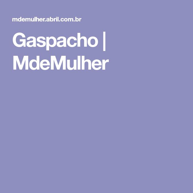 Gaspacho | MdeMulher
