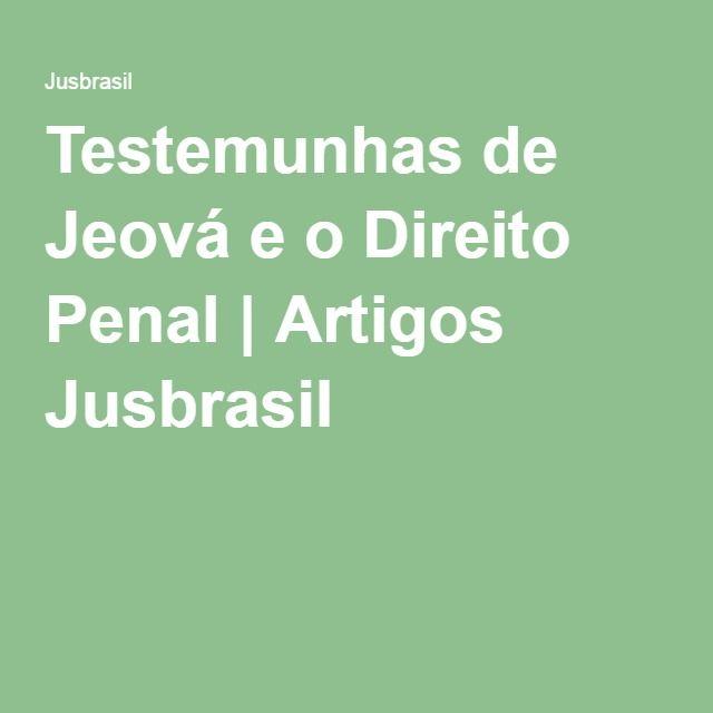 Testemunhas de Jeová e o Direito Penal   Artigos Jusbrasil