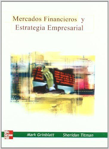 Mark Grinblatt. Mercados financieros y estrategia empresarial. 2ª ed. 2010. Editorial: McGraw-Hill. ISBN: 9781456204518. Disponible en: Libros electrónicos McGraw Hill