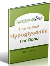 Hypoglycemia – the truth about diet and low blood sugar | Hypoglycemia Diet – No-nonsense, just plain facts about the right diet to help you beat low blood sugar for good