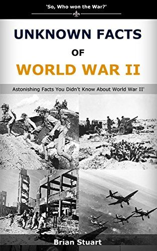Unknown Facts Of World War II: Astonishing Facts You Didn't Know About World War II by Brian Stuart http://www.amazon.co.uk/dp/B01BBBHVXU/ref=cm_sw_r_pi_dp_-l2Xwb0NQJZYK