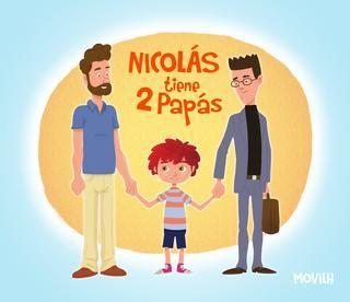 Nicolas tiene dos papás  El primer cuento chileno sobre familia homoparental y diversidad sexual.  MOVILH Primera edición Octubre 2014