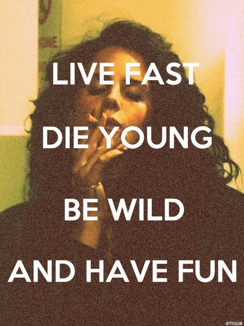 Live Fast Die Young Tattoo Quotes T