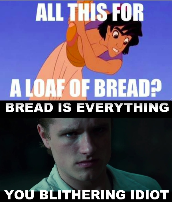 All this for a loaf of bread?Blither Idiot, The Hunger Games, Funny, Breads, Hungergames, Hunger Games Humor, Favorite Movie, Disney, Aladdin