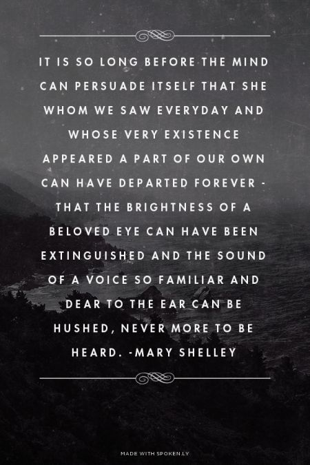 My most favorite quote from Mary Shelley's, Frankenstein