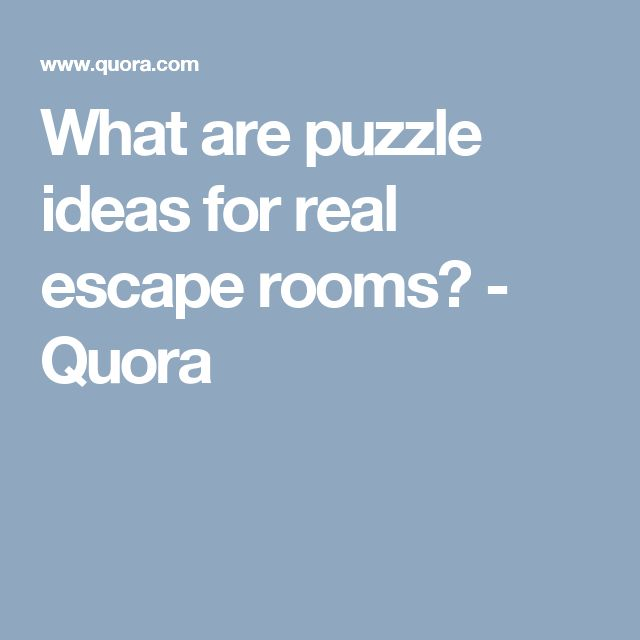 What are puzzle ideas for real escape rooms? - Quora