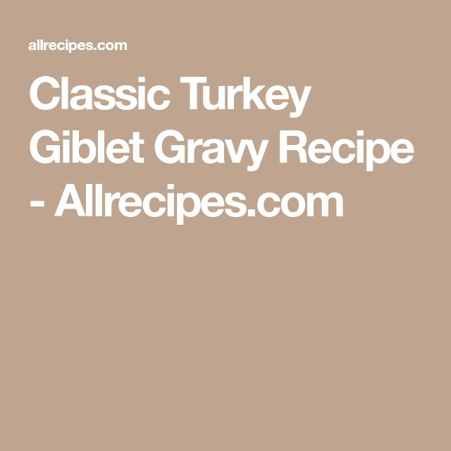 Classic Turkey Giblet Gravy Recipe - Allrecipes.com