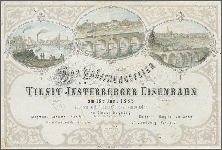 Приглашение на открытие железнодорожной линии Тильзит-Инстербург (Советск-Черняховск). Панорамы Тильзита, Георгенбурга и Инстербурга, с железнодорожным акведуком. 16 июня 1865 года.