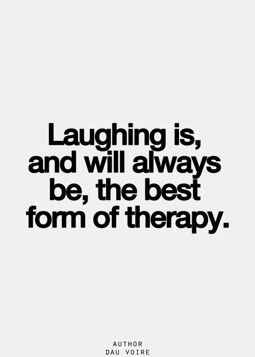 Yes, laughing and lot of sport, combined, represent the healthiest therapy !