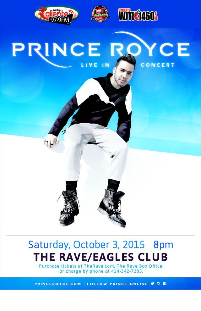 97.9 Radio Caliente presents PRINCE ROYCE  Saturday, October 3, 2015 at 8pm  (doors scheduled to open at 7pm)  The Rave/Eagles Club - Milwaukee WI  All Ages / 21+ to Drink