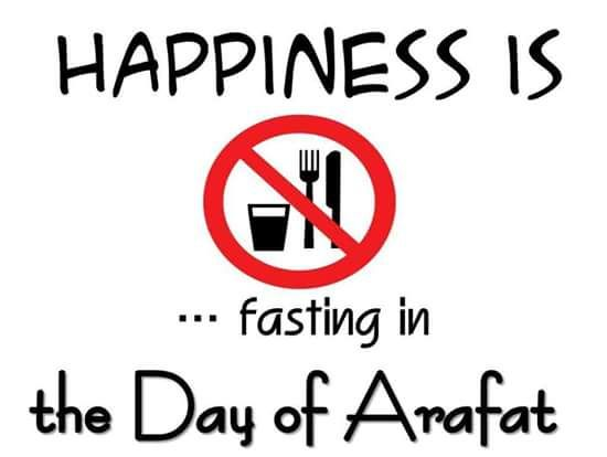 Happiness is Fasting on the Day of #Arafat.