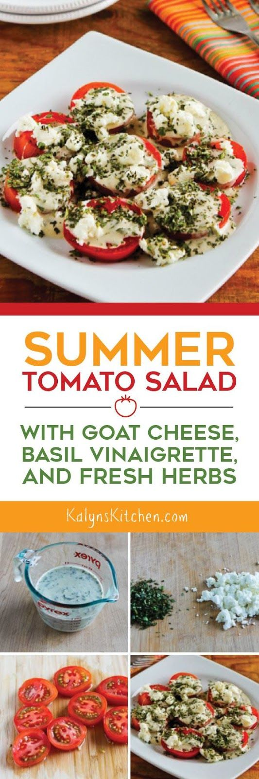 This Summer Tomato Salad with Goat Cheese, Basil Vinaigrette, and Fresh Herbs is the one I make for parties and dinner guests all summer long, every summer! This salad is so delicious it's just a bonus that it's low-carb, gluten-free, and South Beach Diet friendly. [found on KalynsKitchen.com]