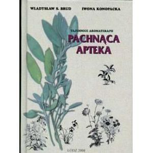 Pachnąca apteka Tajemnice aromaterapii