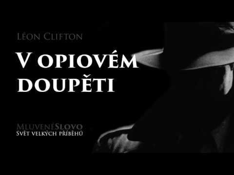 MLUVENÉ SLOVO Clifton, Léon V opiovém doupěti DETEKTIVKA - YouTube