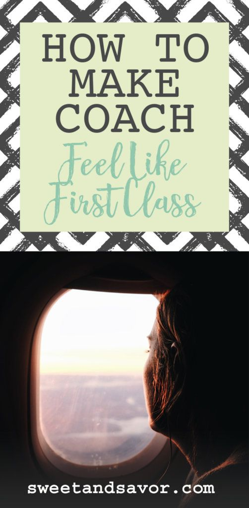How to make coach feel like first class. www.sweetandsavor.com #traveltips