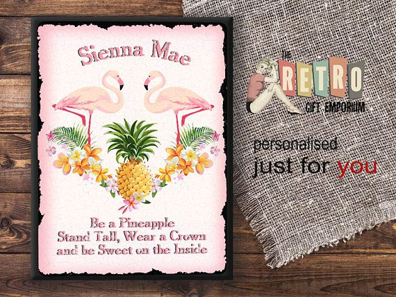PLEASE INCLUDE THE NAME YOU WOULD LIKE PERSONALISED WITH YOUR ORDER Personalised Always be a Pineapple Metal wall sign, plaque, Flamings and Pineapples the perfect combo. Brighten up your walls with this exclusive Pineapple Personalised wall plaque. This retro metal plaque has been reproduced to offer an authentic retro style and has a vintage distressed effect which adds to its retro weathered look and charm. measuring 21 x 16cm made from 0.5mm aluminium mounted onto a black MDF painted…