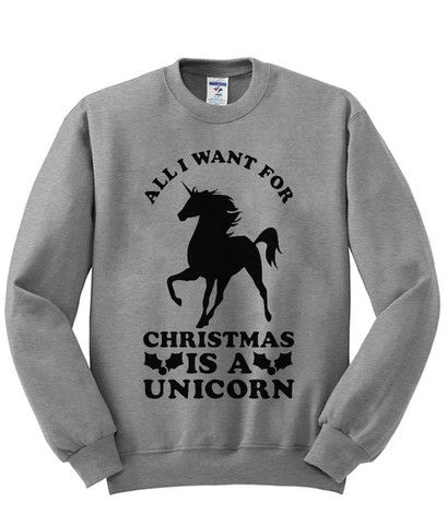 all i want for christmas is a unicorn sweatshirt   #sweatshirt #shirt #sweater #womenclothing #menclothing #unisexclothing #clothing #tops