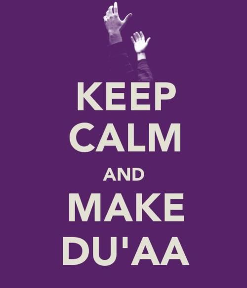 Keep Calm and Make Du'aa (Prayer)