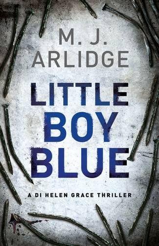 Little Boy Blue: DI Helen Grace 5 (Detective Inspector Helen Grace) by M. J. Arlidge
