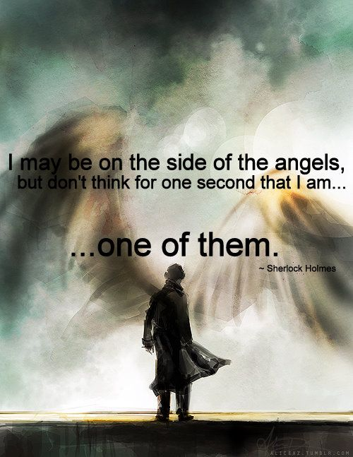 Wish I could get a large print made so  I can frame it. The Angels quote is one of my favorites from Sherlock.