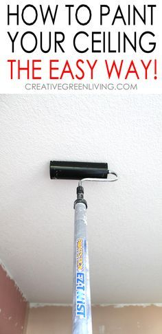 The easy way to paint your ceiling - must-read tips and tricks to teach you how to paint your ceiling while saving you time and making less mess!