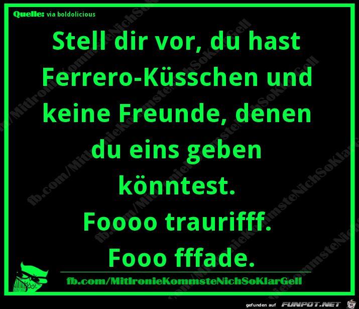 lustiges Bild 'Ferrero-Küsschen.png'- Eine von 11217 Dateien in der Kategorie 'klasse Sprüche und Witze' auf FUNPOT.