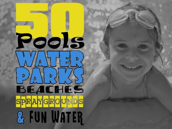 50 Water Parks, Beaches, Cool Pools, Splash Parks & Spraygrounds, swimming holes & Fun Water in Houston & Galveston. Swim in Southeast Texas!