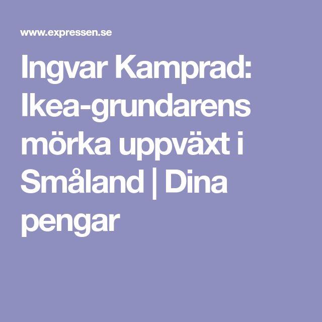 Ingvar Kamprad: Ikea-grundarens mörka uppväxt i Småland   Dina pengar