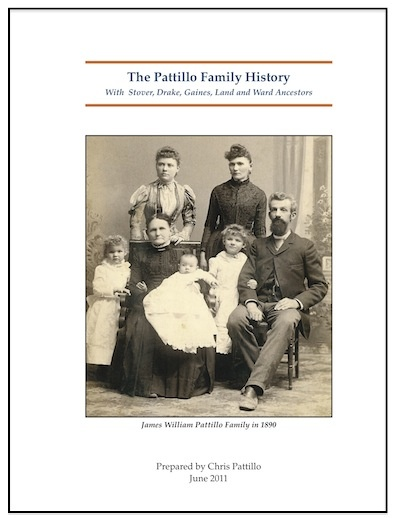 The Pattillo Family History with Stover, Drake, Gaines, Land and Ward Ancestors by Chris Pattillo.