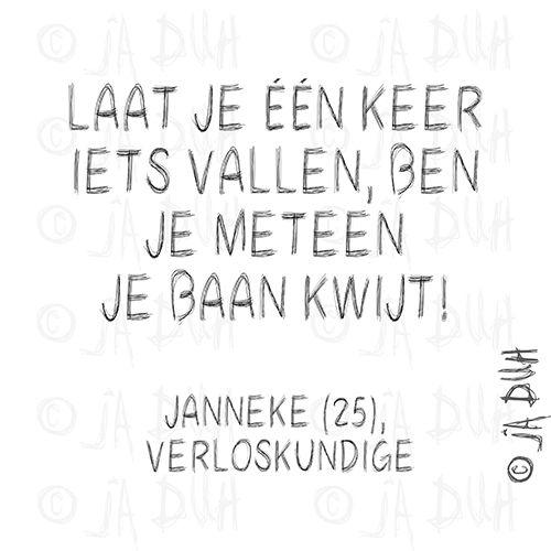Baan kwijt. Ja Duh! #humor #spreuk #Nederlands #lachen #lol #quote #tekst #herkenbaar