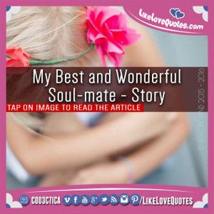 My Best and Wonderful Soul-mate – Story
